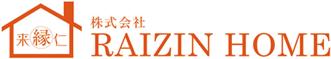 株式会社RAIZIN HOME